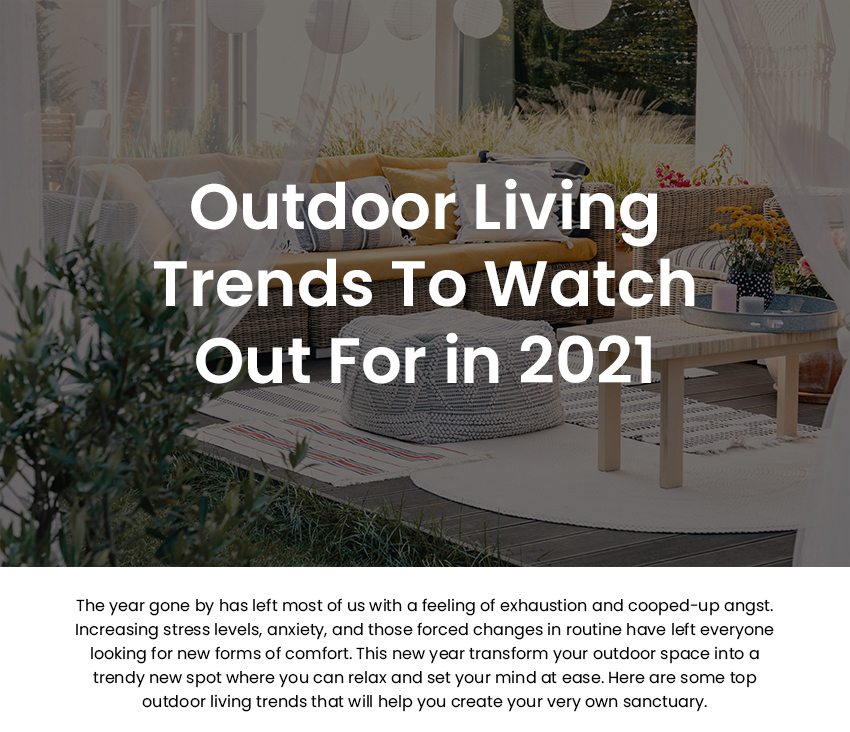 Outdoor Living Trends To Watch Out For in 2021